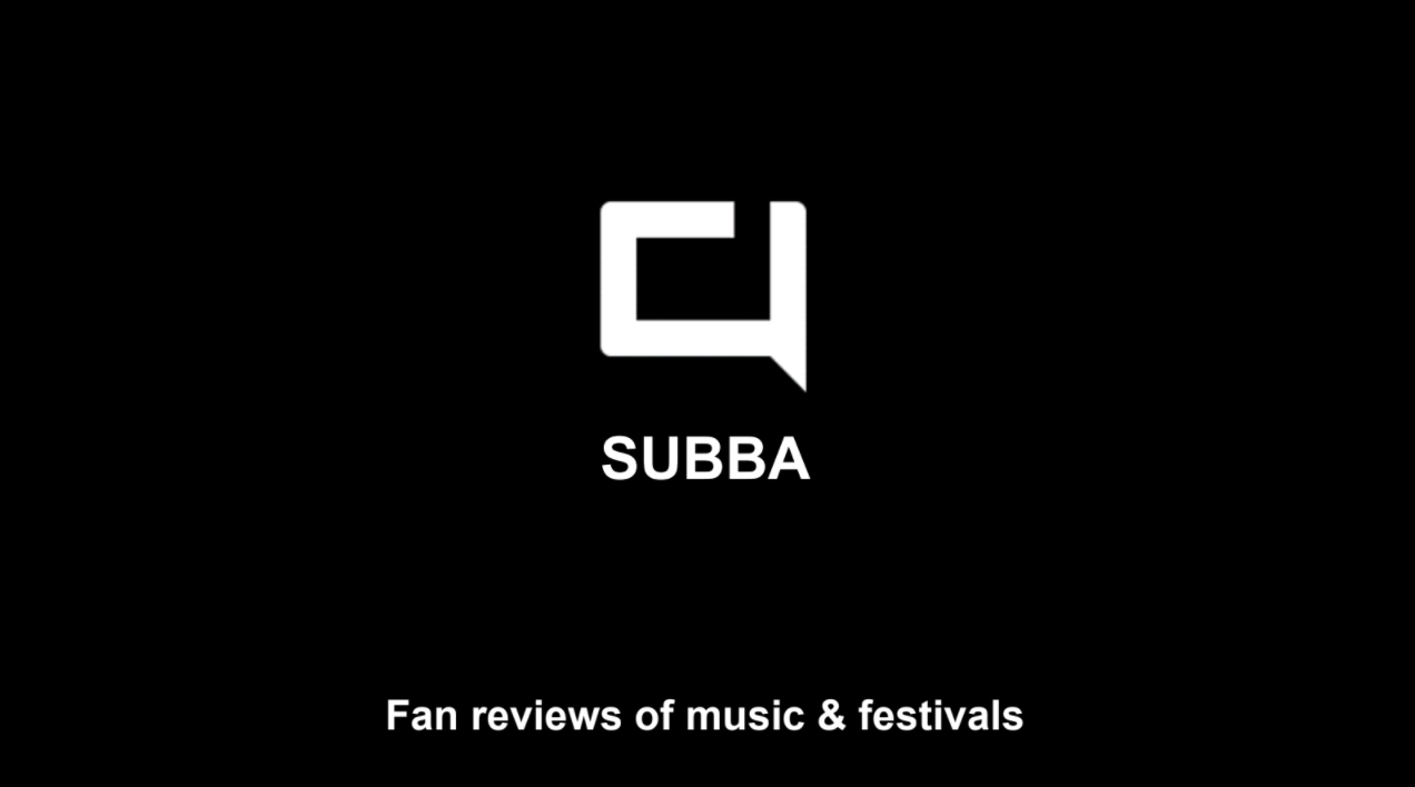 Subba, The User Generated Reviews Platform For Music & Festivals