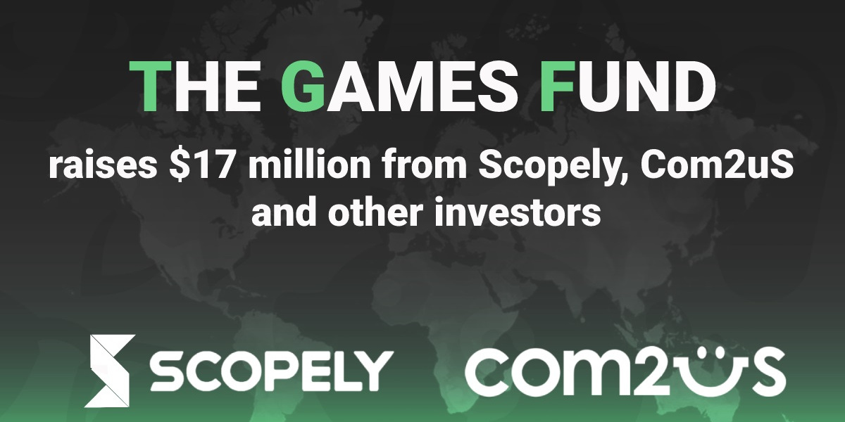 The Games Fund Adds $17M To Its Game Investment War Chest
